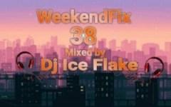 DJ Ice Flake - WeekendFix 38